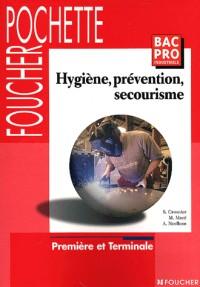 Hygiène, prévention, secourisme : Bac pro Industriels, 1ère et Terminale