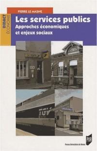 Les services publics : Approches économiques et enjeux sociaux