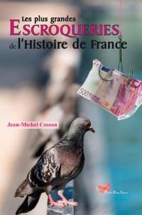 PLUS GRANDES ESCROQUERIES DE L'HISTOIRE DE FRANCE