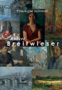 Catalogue Raisonne Robert Breitwieser