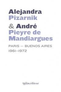 Alejandra Pizarnik et Andre Pieyre de Mandiargues