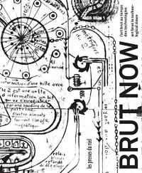 Brut Now - l'Art Brut au Temps des Technologies