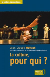 La culture, pour qui? Essai sur les limites de la démocratisation culturelle.