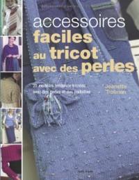 Accessoires faciles au tricot avec des perles