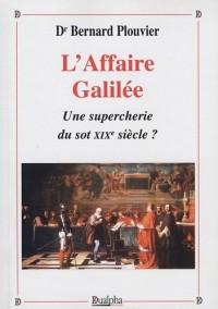 L'affaire Galilée : une supercherie du sot XIXe siècle ?