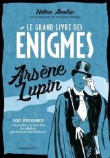 Le Grand livre des énigmes Arsène Lupin