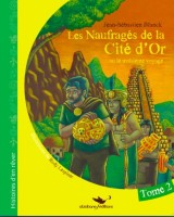 Les Naufrages de la Cite d'Or, Tome 2