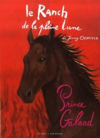 Le Ranch de la Pleine Lune, Tome 13 : Prince Galaad