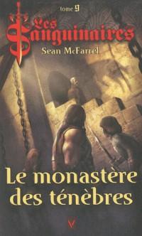 Les Sanguinaires, Tome 9 : Le Monastère des Ténèbres