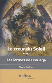 Les Larmes de Brouage- le Coeur du Soleil, Tome 1