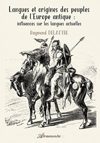 Langues et Origines des Peuples de l Europe Antique