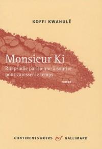 Monsieur Ki : Rhapsodie parisienne à sourire pour caresser le temps