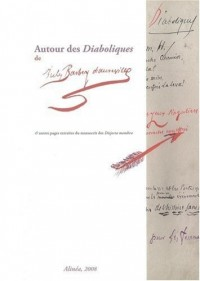 Autour des Diaboliques de Jules Barbey d'Aurevilly : & autres pages extraites du manuscrit des Disjecta membra
