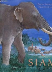 Siam, la grande histoire de siam, elephant d'asie