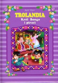 Trolandia. Krol Bongo i piraci