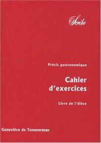 Précis gastronomique : Volume 2, Cahiers d'exercices - Livre de l'élève
