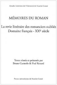 Mémoires du roman : La revie littéraire des romanciers oubliés Domaine français - XXe siècle