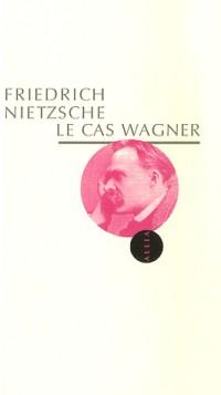 Le Cas Wagner : Un problème pour musiciens
