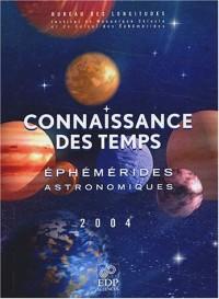 Connaissance des temps : Ephémérides astronomiques pour 2004 (1Disquette)