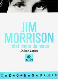 Jim Morrisson : L'Etat limite du héros