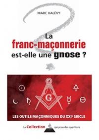 La Franc-maçonnerie est-elle une gnose ?