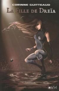 Les portes du temps, Tome 1 : La fille de Dreïa