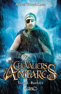 Les Chevaliers d'Antares - Tome 2
