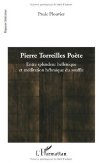 Pierre Torreilles Poète : Entre splendeur hellénique et méditation hébraïque du souffle
