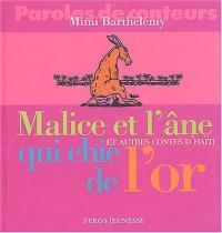 Malice et l'âne qui chie de l'or et autres contes d'Haïti
