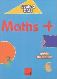 Maths + CM1 : Guide du maître