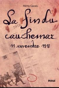 La fin du cauchemar : 11 novembre 1918