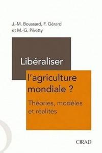 Libéraliser l'agriculture mondiale ? : Théories, modèles et réalités