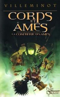 La Confrérie des Ames, Tome 2 : Corps et Ames