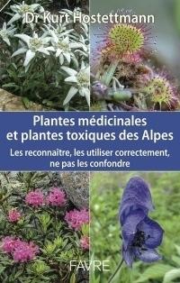 Plantes médicinales et plantes toxiques des Alpes