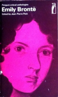 Emily Brontë: A critical anthology (Penguin critical anthologies)