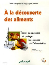 A la découverte des aliments : Tester, comprendre et partager les sciences de l'alimentation, Guide méthodologique