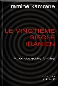 Le vingtième siècle iranien : Le jeu des quatre familles