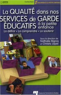 La qualité dans nos services de garde éducatifs à la petite enfance : La définir, la comprendre, la soutenir (1Cédérom)