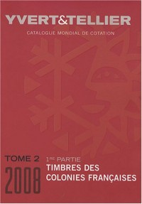 Catalogue de timbres-poste : Tome 2, Colonies françaises (1e partie)