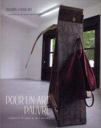 Pour un art pauvre (inventaire du monde et de l'atelier): Towards a poor art (inventory of the world and the studio)
