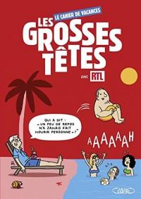 Le cahier de vacances Les Grosses Têtes avec RTL