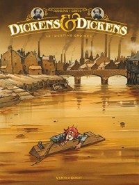 Dickens & Dickens - Tome 1 : Destins croisés