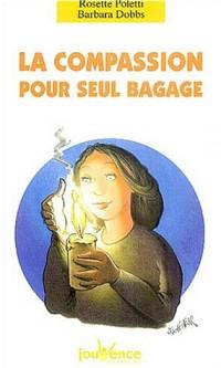 La compassion pour seul bagage
