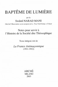 Baptême de lumiere : notes pour servir a l'histoire de la société dite théosophique