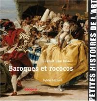 Il était une fois... Baroques et rococos