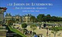 Le Jardin du Luxembourg : Jardin du Sénat-Paris, édition bilingue français-anglais