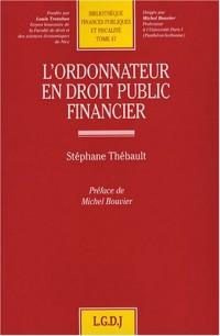 L'ordonnateur en droit public financier