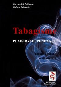 Le tabagisme : Entre plaisir et dépendance, données actuelles et perspectives