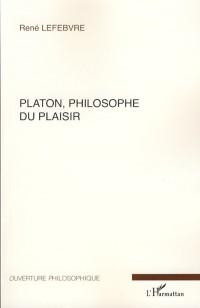 Platon Philosophe du Plaisir