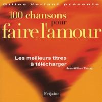 100 Chansons pour faire l'amour